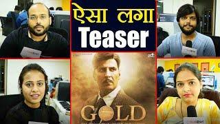 Gold Teaser Reaction: Akshay Kumar | Mouni Roy | Kunal Kapoor | Amit Sadh | FilmiBeat