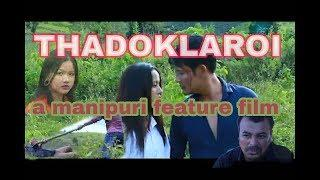 Thadoklaroi full movie | manipuri latest film 2018