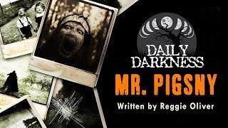 """Mr. Pigsny"" DAILY DARKNESS (Creepypasta Short Horror Podcast) • Scary Stories"