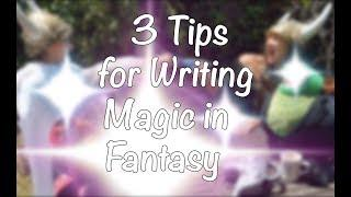 3 Tips for Writing Magic in Fantasy