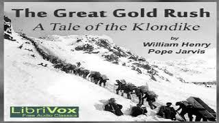 Great Gold Rush: A Tale of the Klondike | William Henry Pope Jarvis | Historical Fiction | 4/4