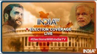 IndiaTV LIVE | Lok Sabha Elections 2019 LIVE Updates | Hindi News 24x7 Live