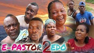 EPASTOR EDO 2 - LATEST BENIN COMEDY MOVIES |STANLEY O IYONANWAN |LOVETH OKH