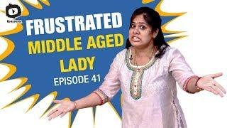 Frustrated Middle Aged Lady FRUSTRATION | Frustrated Woman Telugu Comedy Web Series | Sunaina
