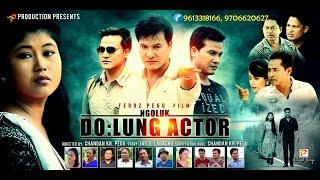 DOLUNG ACTOR | New Mising Film | Full Film Part 1| Feroz Pegu Film