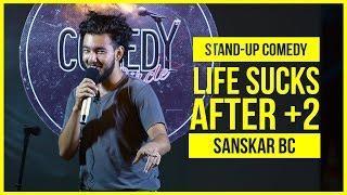 Life Sucks After +2 | Stand-up Comedy ft. Sanskar BC