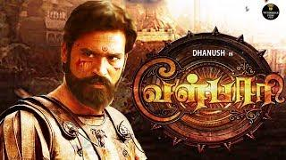 VEL PAARI – First Look And Story Line | Dhanush's Historical Mega Project on The Way | Asuran Update