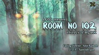 Official Trailer ROOM NO 102 || Horror story || Short Horror Film ||   || Lx film
