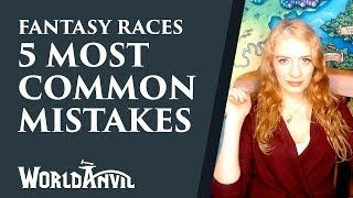 5 most common mistakes with fantasy races! Worldbuilding Advice for Writers & RPG Game Masters