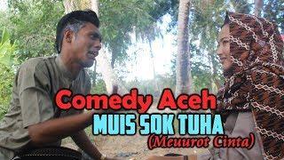 Film Comedy Aceh | MUIS SOK TUHA (Meuurot Cinta)  - Official HD Video Quality