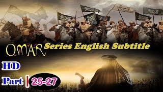 Omar Series With English Subtitles HD Part 25 To 27 Full ❇ I Movie ❇Islamic Movie ❇ Historical Movie