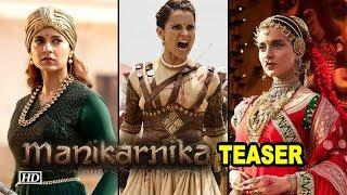 Manikarnika TEASER | Kangana's historic battle to begin on Gandhi Jayanti