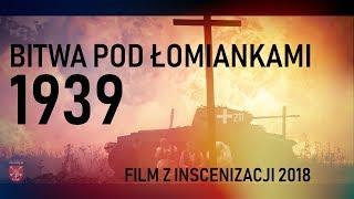 Bitwa pod Lomiankami 1939 - Film z inscenizacji 2018