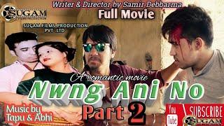 Nwng Ani No || Kokborok Full Movie part- 2 || Kokborok Official Full HD Movie - 2019||
