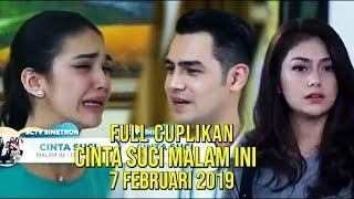 Full Cuplikan Cinta Suci Malam Ini 7 Februari 2019
