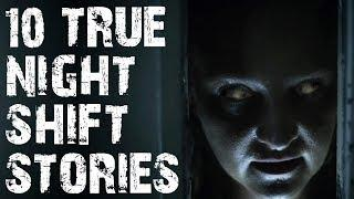 10 TRUE Absolutely Terrifying Night Shift Stories to Creep You OUT! | (Scary Stories)