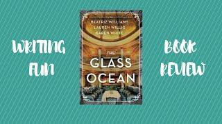 BOOK REVIEW - THE GLASS OCEAN - Beatriz Williams, Lauren Willig, Karen White