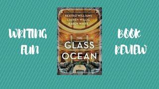 BOOK REVIEW - THE GLASS OCEAN - Beatriz Williams, Lauren Willig, Karen White