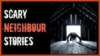 4 TRUE Neighbour Scary encounters | Real life Horror Stories