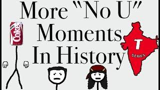 """More """"No U"""" Moments in History"""