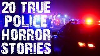 20 TRUE Absolutely Horrifying Police Stories to Fuel Your Nightmares | (Scary Stories)