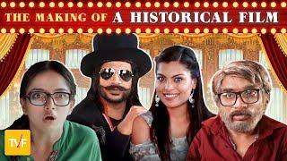 TVF's The Making Of...   A Historical Film (ft. Runveer & Deepu)