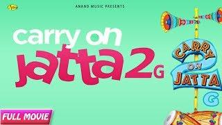 Carry On Jatta 2 G l LATEST PUNJABI MOVIE 2018 l NEW PUNJABI FULL ONLINE MOVIES 2018