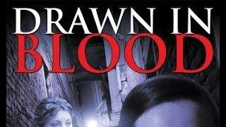 Drawn in Blood (Horror Movie, Full Length, Entire Feature Film English) *free full length films*