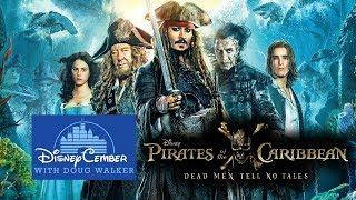 Pirates of the Caribbean: Dead Men Tell No Tales - Disneycember