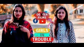 Girls In Trouble | Comedy Skit | Dexter Films |