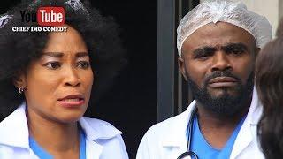 Chief Imo Comedy || fake doctors doing the best surgeon okwu na uka ministry episode 41