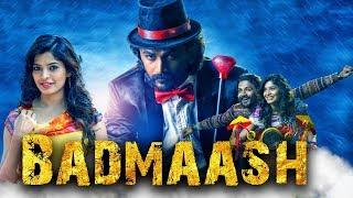 Badmaash (2018) Kannada Hindi Dubbed Full Movie | Dhananjay, Sanchita Shetty, Achyuth Kumar