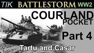 The Courland Pocket 1944 WW2 History Documentary BATTLESTORM Part 4: Tartu and Operation Cäsar