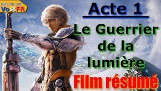 [Mobius Final Fantasy] Acte 1 - Le Guerrier de la lumière ~ Film résumé