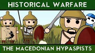 Historical Warfare: The Macedonian Hypaspists