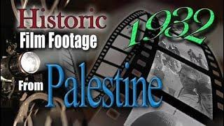 Astounding previously unpublished Historical Film Footage from Palestine 1932 now Israel