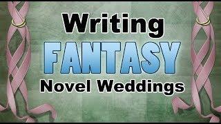 Writing Fantasy Novel Weddings