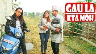 Gau La Kta Moh |Modern Love|Nepali Comedy Short Film |SNS Entertainment