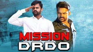 Mission DRDO 2019 Telugu Hindi Dubbed Full Movie | Sai Dharam Tej, Mehreen Pirzada, Prasanna