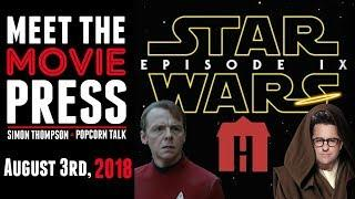 Star Wars 9 Casting, A Star Trek 4 Update, & Blumhouse's 'Fantasy Island' - Meet the Movie Press