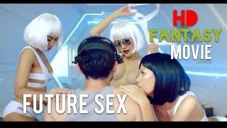 FUTURE SEX: Extended Sex Fantasy Movie; Official Trailer
