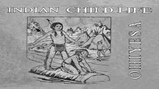 Indian Child Life | Charles Alexander Eastman | Historical | Soundbook | English | 2/2