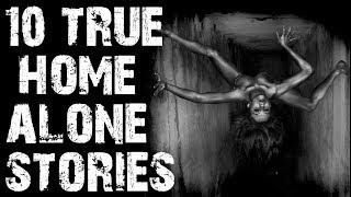 10 TRUE Scary Home Alone Stories to Fuel Your Nightmares! | (Scary Stories)