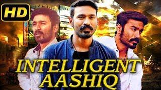 Intelligent Aashiq (2018) Tamil Film Dubbed Into Hindi Full Movie | Dhanush, Shriya Saran