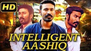 Intelligent Aashiq (2018) Tamil Film Dubbed Into Hindi Full Movie | Dhanush, Shriya Saran