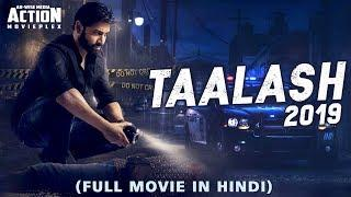 TALAASH (2019) New Released Full Hindi Dubbed Movie | New Movies 2019 | South Movie 2019