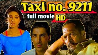 Taxi No. 9211 Full Movie | Nana Patekar ,John Abraham, Sameera Reddy
