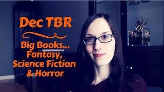 Dec TBR | Big Books | Fantasy, Science Fiction, Horror