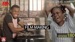 FILM MAKING (Mark Angel Comedy) (Episode 180)