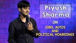 Jobs, Autos & Political Hoardings | Stand Up Comedy by Piyush Sharma